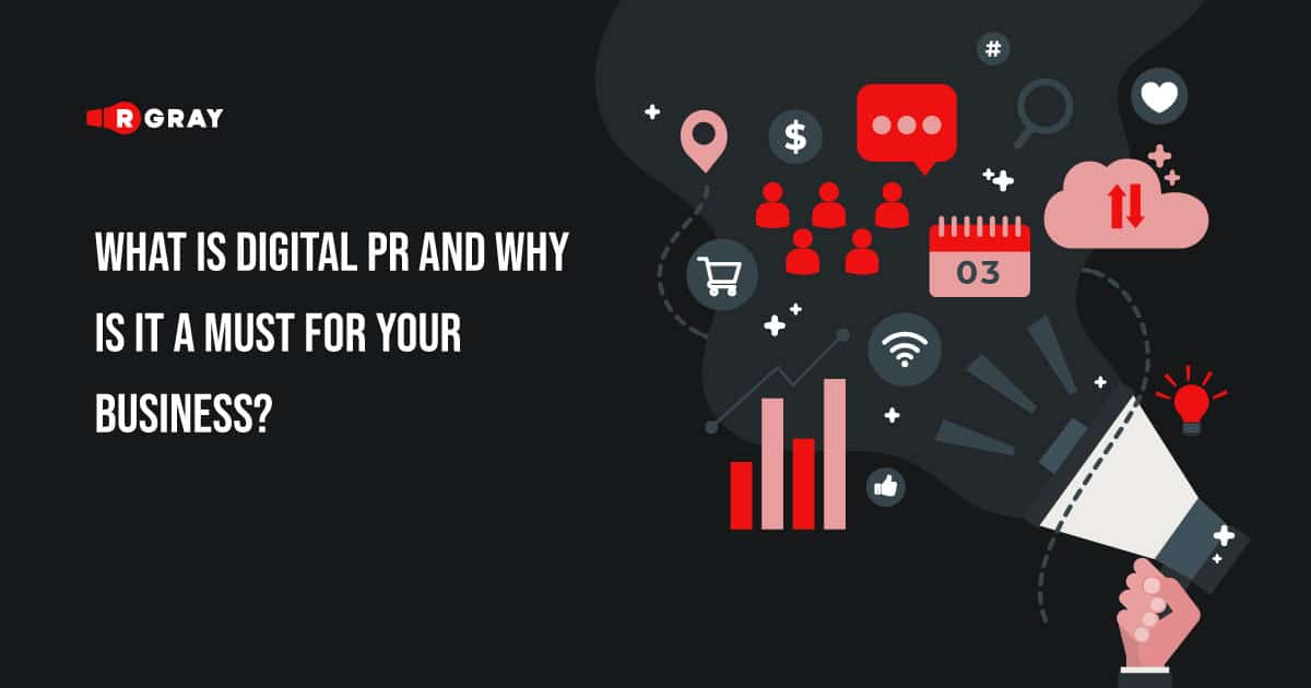 What is Digital PR and why is it a must for your business?