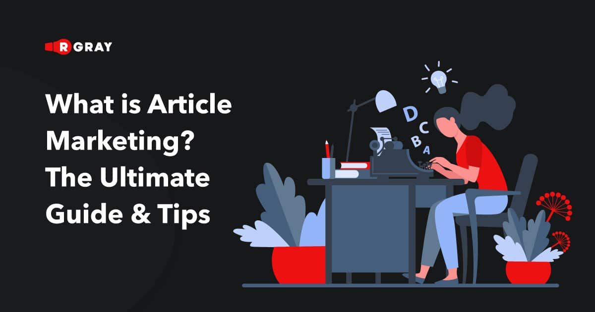 What is Article MarketingThe Ultimate Guide