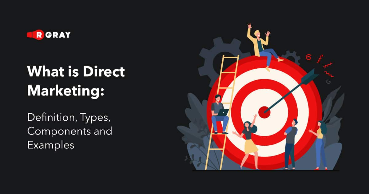 What is Direct Marketing: Definition, Types, Components, and Examples