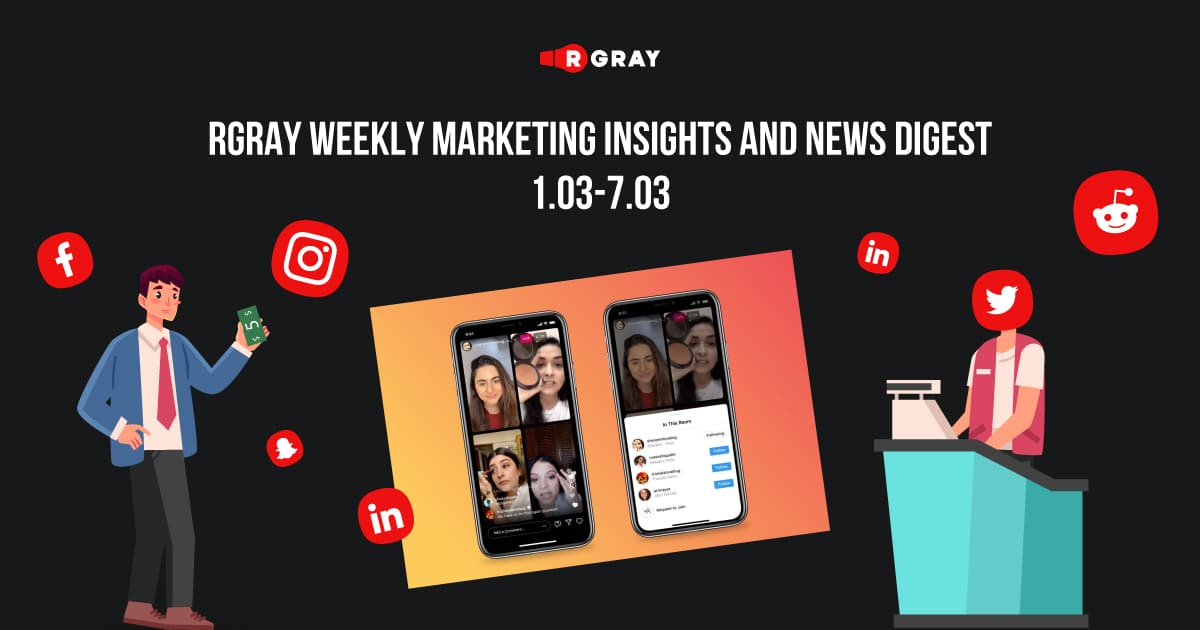 rgray weekly marketing insight and news digest 01.03-07.03