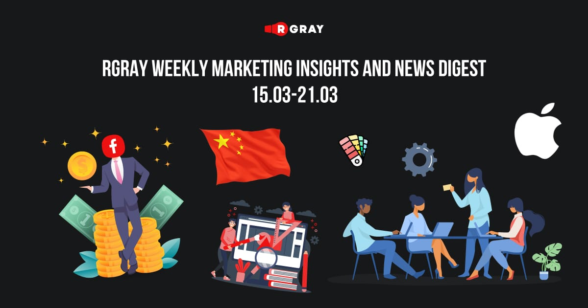 rgray weekly marketing insight and news digest 15.03-21.03