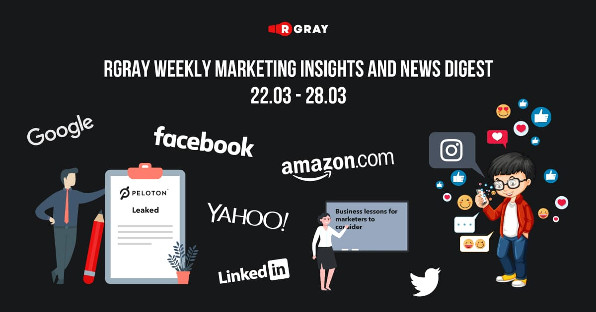 rgray weekly marketing insight and news digest 22.03-28.03