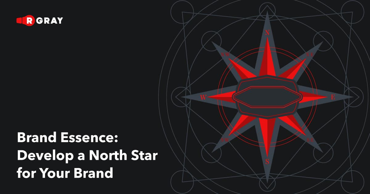 Brand Essence: Develop a North Star for Your Brand