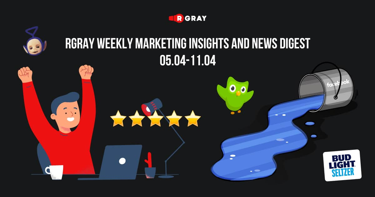 rgray weekly marketing insight and news digest 05.04-11.04