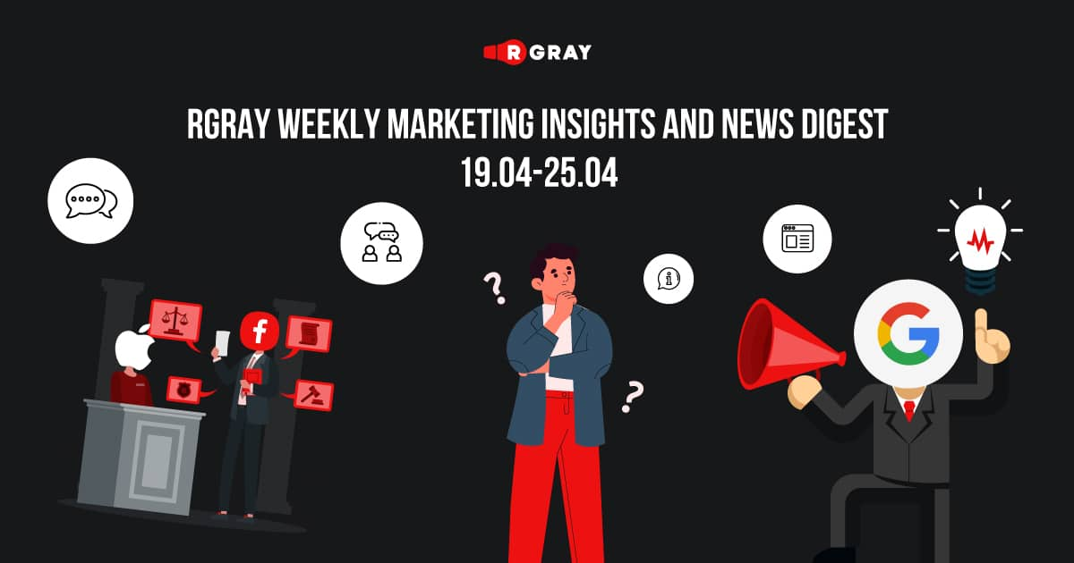 rgray weekly marketing insight and news digest 19.04-25.04
