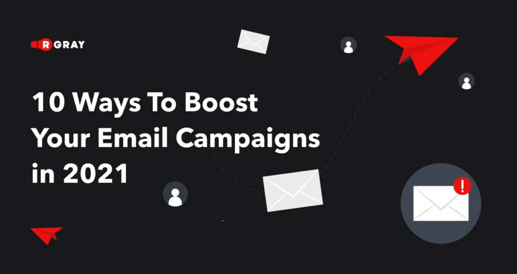10 ways to boost your email campaigns in 2021