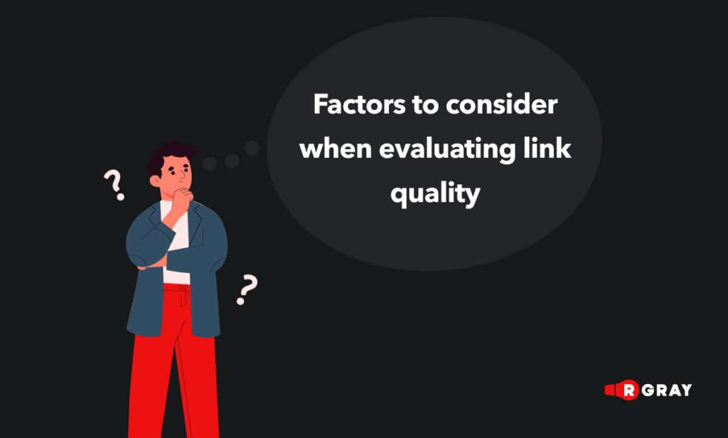 Paddy Moogan, link building expert, in one of his most recent posts on Moz, shared factors to consider when evaluating link quality.