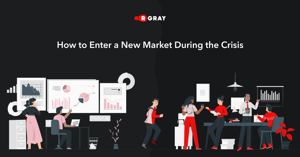 How to Enter a New Market During the Crisis:  13-Step Guide + 13 Tips for 2020