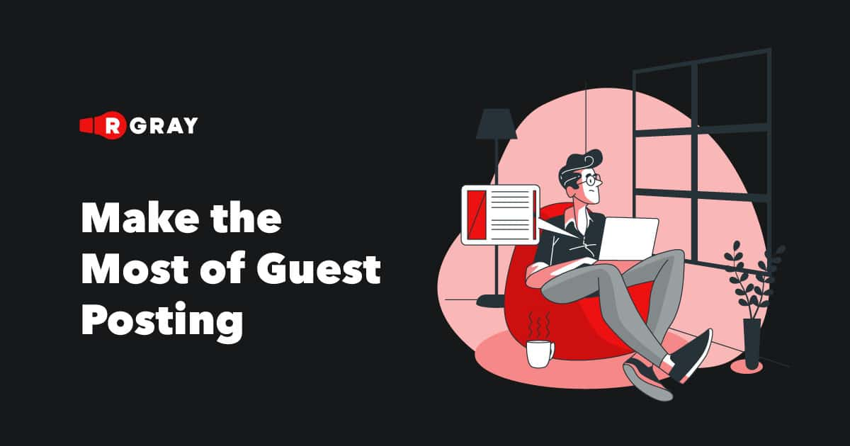 Make the Most of Guest Posting for Building Quality Inbound Links