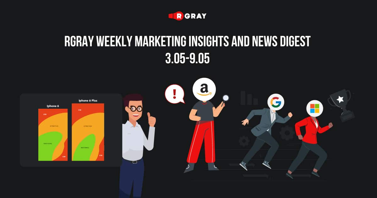rgray weekly marketing insight and news digest 03.05-09.05