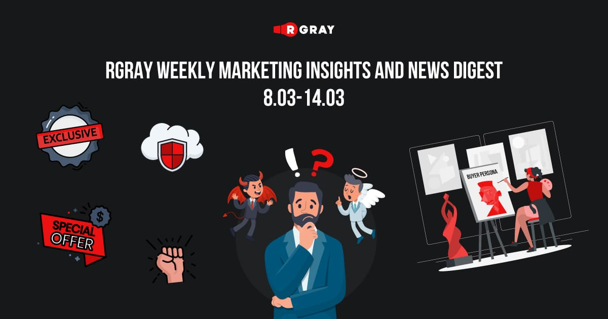rgray weekly marketing insight and news digest 08.03-14.03