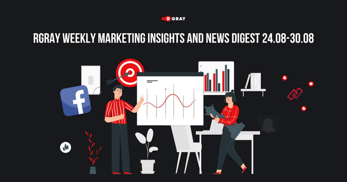 rgray weekly marketing insights and news digest 24-30
