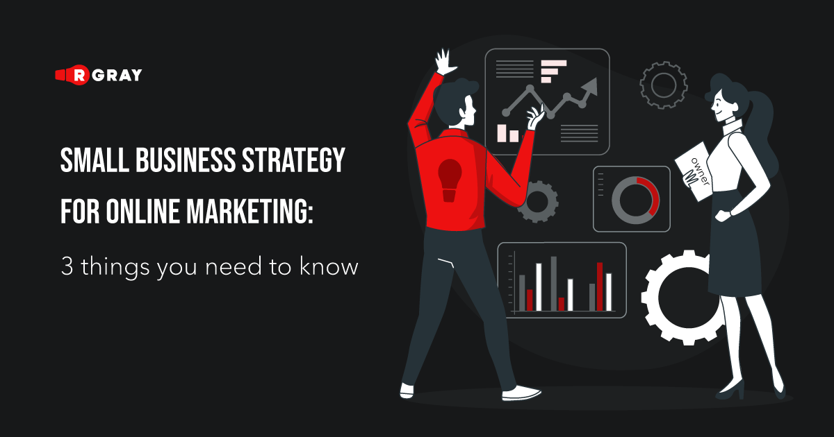 Small Business Strategy for online marketing: 3 things you need to know