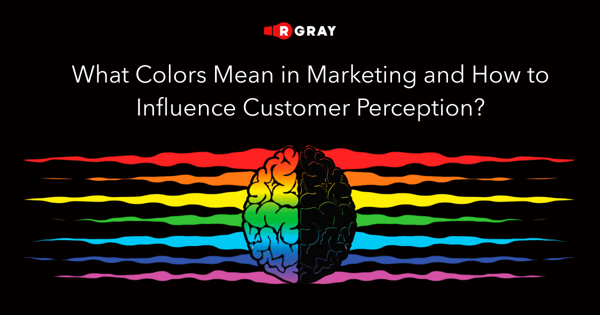 What Colors Mean in Marketing and How to Influence Customer Perception?