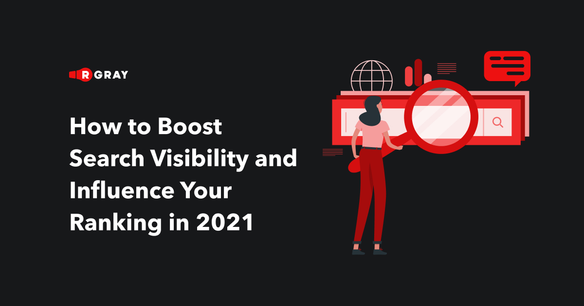 How to Boost Search Visibility and Influence Your Ranking in 2021